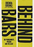 Behind Bars: On punishment, prison & release (English Edition)