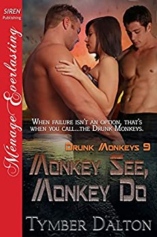 Monkey See, Monkey Do [Drunk Monkeys 9] (Siren Publishing Menage Everlasting) by [Tymber Dalton]