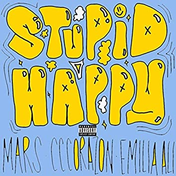 Stupid Happy (feat. Cccorazon & Emilia Ali)