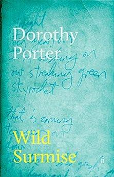 Wild Surmise by [Dorothy Porter]