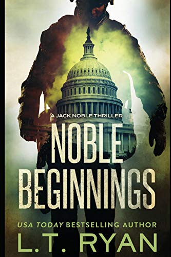 Compare Textbook Prices for Noble Beginnings: A Jack Noble Novel First Edition Edition ISBN 9781484009291 by Ryan, L.T.