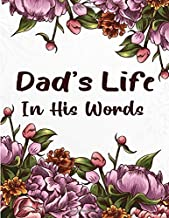 Dad's Life In His Words: A Father's Guided Journal To Share His Life & His Love Guided Question Journal To Preserve Fathers Memories ,Perfect Gift For ... ,valentine Or Christmas (happy fathers day)