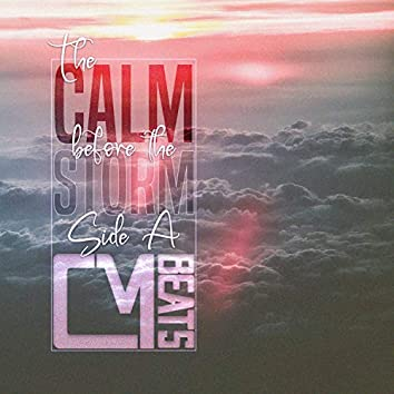 The Calm Before the Storm | Side A