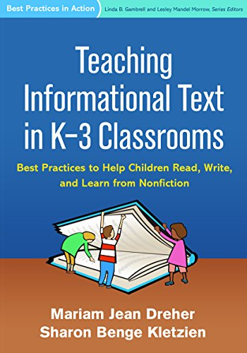 Teaching Informational Text in K-3 Classrooms: Best Practices to Help Children Read, Write, and Learn from Nonfiction (Best Practices in Action) (English Edition)