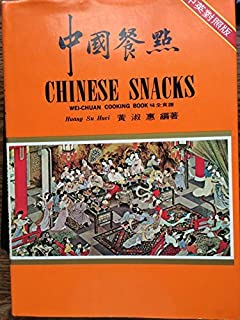 Chinese Snacks: Wei-Chuan Cooking Book