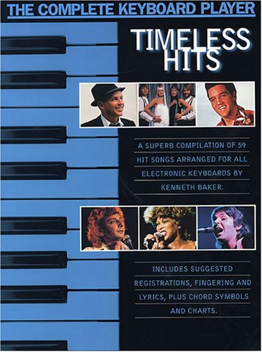 The Complete Keyboard Player: Timeless Hits: Songbook für Keyboard, Gesang, Gitarre