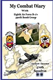 My Combat Diary With Eighth Air Force B-17s 390th Bomb Group