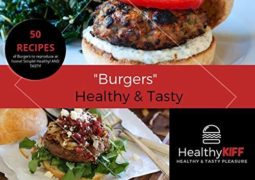 Burgers Healthy & Tasty: By Healthy Kiff (English Edition)