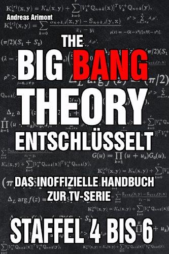 The Big Bang Theory entschlüsselt. Das inoffizielle Handbuch zur TV-Serie. Staffel 4 bis 6 (German Edition)