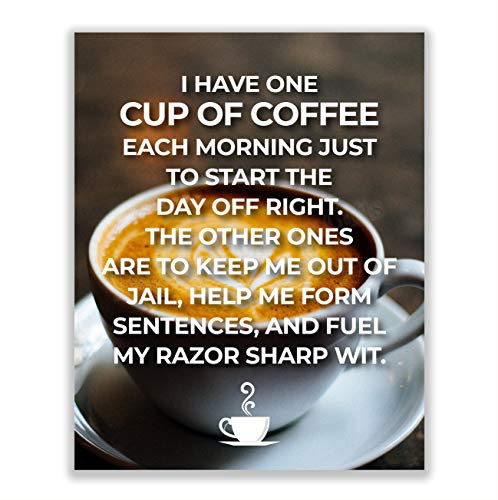 'One Cup of Coffee to Start The Day Off Right'-Funny Coffee Sign -8 x 10' Wall Art Print w/Coffee Mug Image-Ready to Frame. Humorous Home-Office-Restaurant-Cafe Décor. Perfect Gift for Coffee Lovers!