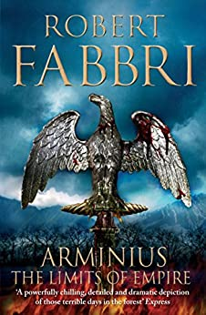 Arminius: The Limits of Empire by [Robert Fabbri]