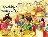Good-bye, Baby Max