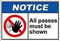 All Passes Must Be Shown Notice 金属板ブリキ看板警告サイン注意サイン表示パネル情報サイン金属安全サイン