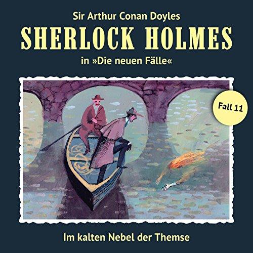 Im kalten Nebel der Themse: Sherlock Holmes - Die neuen Fälle 11