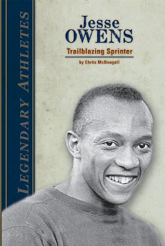 Jesse Owens: Trailblazing Sprinter (Legendary Athletes)