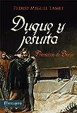 DUQUE Y JESUITA. Francisco de Borja (Litteraria nº 4)