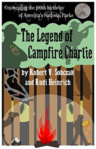 The Legend of Campfire Charlie (Centennial Campfire Trilogy Book 1) (English Edition)