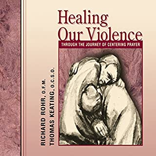 Healing Our Violence Through the Journey of Centering Prayer cover art