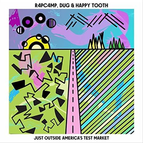 R4pc4mp, DUG & Happy Tooth