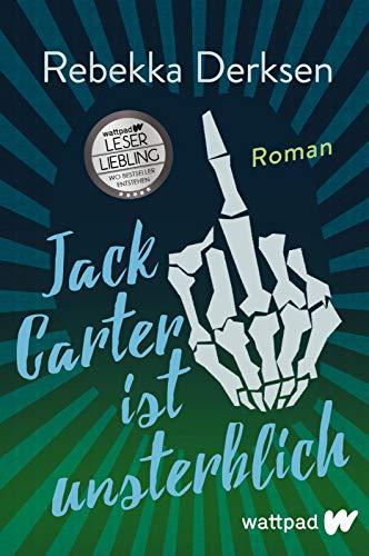 Jack Carter ist unsterblich (Die besten deutschen Wattpad-Bücher): Roman