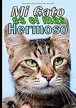 Mi gato es el mas hermoso: Cuaderno de seguimiento para los que cuidan de su gato y no quieren descuidar nada:  La caja de arena, el rascador, el árbol para gatos, sus juguetes favoritos...
