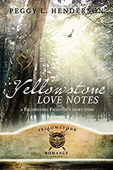 Yellowstone Love Notes: Yellowstone Romance Series Valentine's Short Story by [Peggy L Henderson]