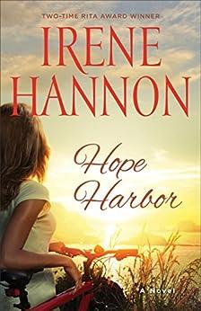 Hope Harbor (A Hope Harbor Novel Book #1): A Novel by [Irene Hannon]