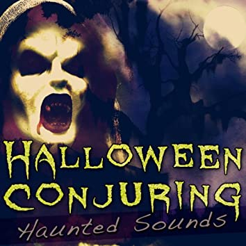 Halloween Conjuring: Haunted Sounds