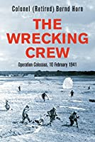 The Wrecking Crew: Operation Colossus, 10 February 1941
