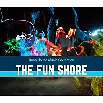 The Fun Shore - Deep House Music Collection