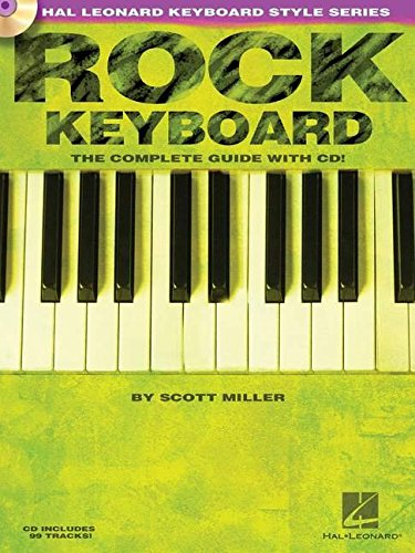 Hal Leonard Keyboard Style Series Rock Keyboard (Miller) Bk/Cd: Noten, CD für Keyboard: The Complete Guide with CD!