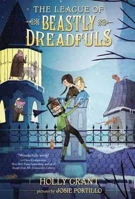 By Holly Grant ( Author ) [ League of Beastly Dreadfuls, Book 1 League of Beastly Dreadfuls By Jan-2016 Paperback