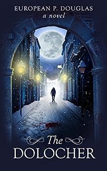 The Dolocher (The Alderman James Mystery Thriller Series Book 1) by [European P. Douglas]
