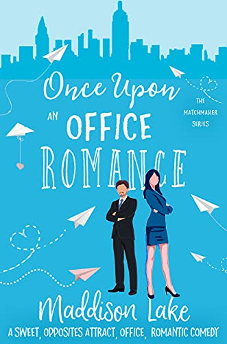 Once Upon An Office Romance: An Opposites Attract, Workplace, Romantic Comedy
