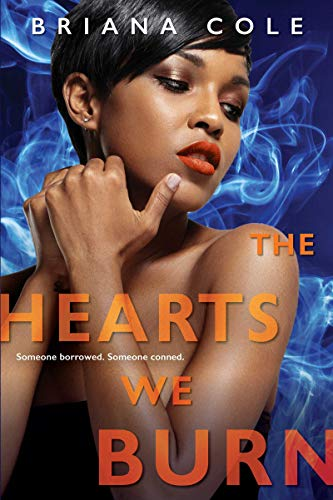 The Hearts We Burn (The Unconditional Series Book 3) by [Briana Cole]