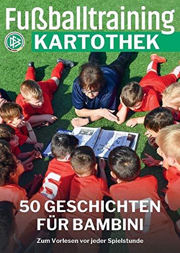 Fußballtraining Kartothek: 50 Geschichten für Bambini - Zum Vorlesen vor jeder Spielstunde