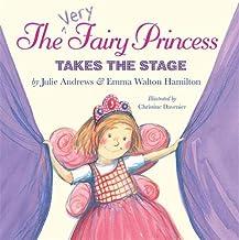 The Very Fairy Princess Takes the Stage (The Very Fairy Princess, 2)