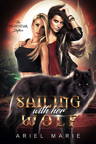 Sailing With Her Wolf: A FF Shifter Paranormal Romance (The Nightstar Shifters Book 1)