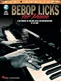 Bebop Licks for Piano: A Dictionary of Melodic Ideas for Improvisation...