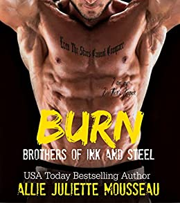 Burn (Brothers of Ink and Steel Book 2) by [Allie Juliette Mousseau, Nicole Hewitt]