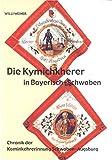 Die Kymichkherer in Bayerisch-Schwaben: Chronik der Kaminkehrerinnung Schwaben-Augsburg - Willi Weiner