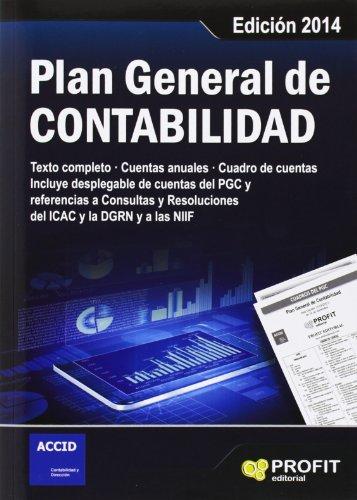Plan general de contabilidad: Texto completo. Cuentas anuales. Cuadro de cuentas. Incluye despleglable de cuentas del PGC y referencias a Consultas y Resoluciones del ICAC y la DGRN y a las NIIF