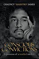 Conscious Conviction: Expressions of a Troubled Intellect