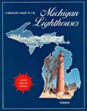 A Traveler s Guide to 116 Michigan Lighthouses