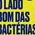 O lado bom das bactérias: O poder invisível que fortalece sua defesa natural para uma vida mais feliz e longeva.