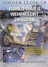 World War Ii Wehrmacht Vehicles: Colour Close Up