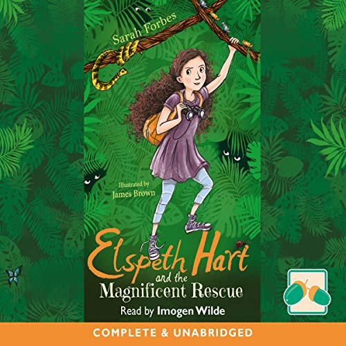 Elspeth Hart and the Magnificent Rescue                   By:                                                                                                                                 Sarah Forbes                               Narrated by:                                                                                                                                 Imogen Wilde                      Length: 2 hrs and 6 mins     Not rated yet     Overall 0.0