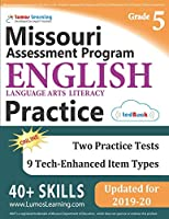 Missouri Assessment Program Test Prep: Grade 5 English Language Arts Literacy (ELA) Practice Workbook and Full-length Online Assessments: MAP Study Guide