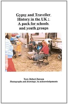 Gypsy and Traveller History in the UK: A Pack for Schools