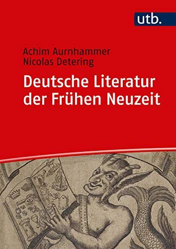 Deutsche Literatur der Frühen Neuzeit: Humanismus, Barock, Frühaufklärung